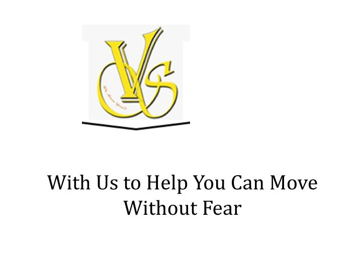 with us to help you can move without fear n.