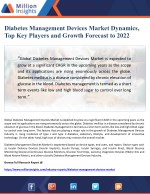 Diabetes Management Devices Market Dynamics, Top Key Players and Growth Forecast to 2022