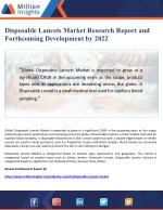 Disposable Lancets Market Research Report and Forthcoming Development by 2022