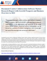 Document-Centric Collaboration Software Market Research Report with Growth Prospects and Business Overview to 2022