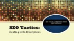 SEO Tactics: Creating Meta Descriptions