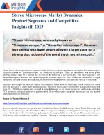 Stereo Microscope Market Dynamics, Product Segments and Competitive Insights till 2025