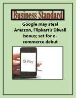 Google May Steal Amazon, Flipkart's Diwali Bonus; Set for E-commerce Debut