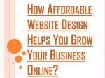 Why Affordable Website Design Services are Getting to be Famous?