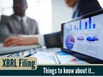 Things You Need to Know About XBRL Filing