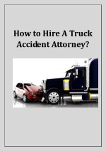How to Hire A Truck Accident Attorney?