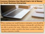 Common Mistakes that Would Cost a lot of Money for Small Business Enterprises