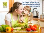 Best Dentist in Delhi advices Healthy Food for Dental Health