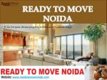 Best Ready to Move Property, Flats/Apartments, Housing Projects in across Noida & Delhi NCR.