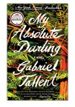 [PDF] Free Download My Absolute Darling By Gabriel Tallent