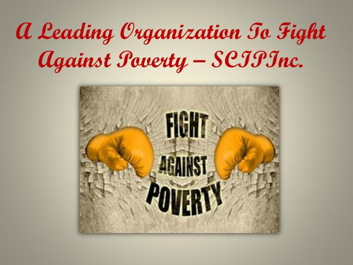 a leading organization to fight against poverty n.