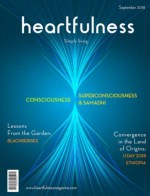 Heartfulness Magazine - September 2018(Volume 3, Issue 9)