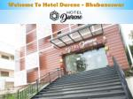 Welcome To Hotel Durene - Bhubaneswar