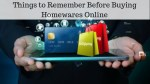 Things to remember before buying homewares online
