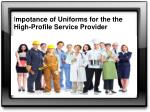 Importance of Uniforms for the High-Profile Service Provider