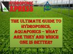 The Ultimate Guide to Hydroponics, Aquaponics – What are they and which one is better?