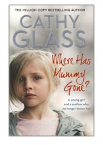 [PDF] Free Download Where Has Mummy Gone? By Cathy Glass