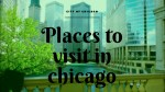 Places to visit in Chicago Beautiful city
