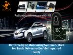 Driver Fatigue Monitoring System: A Must for Truck Drivers to Enable Improved Safety
