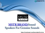 MSTR BRAND Are A Sound Performance Option