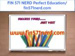 FIN 571 NERD Perfect Education/ fin571nerd.com