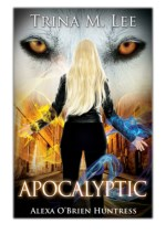 [PDF] Free Download Apocalyptic By Trina M. Lee