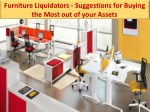 Furniture Liquidators - Suggestions for Buying the Most out of your Assets