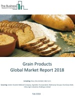 Grain Products Global Market Report 2018