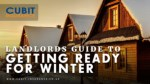 Landlords Guide to Getting Ready for Winter