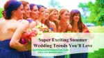 Super Exciting Summer Wedding Trends With Charter Bus Baltimore You'Ll Love