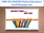 HRM 310 MASTER Perfect Education/ hrm310master.com
