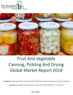 Fruit And Vegetable Canning, Pickling, And Drying Global Market Report 2018