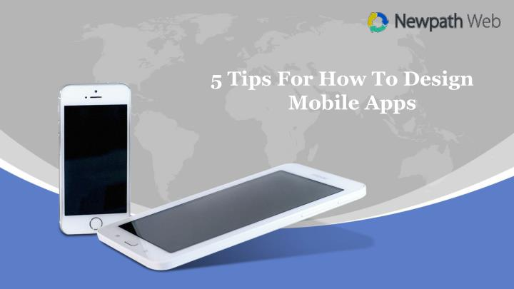 5 tips for how to design mobile apps n.