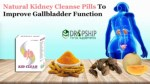 Natural Kidney Cleanse Pills to Improve Gallbladder Function