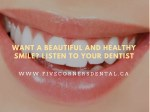 Want a Beautiful and Healthy Smile Listen to Your Dentist