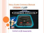 Grab the service of Sega Game Console Repair in Dubai, Dial 0544474009