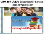 GBM 489 GUIDE Education for Service--gbm489guide.com