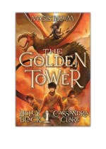 [PDF] Free Download The Golden Tower (Magisterium #5) By Holly Black & Cassandra Clare