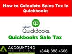 How to Calculate Sales Tax in Quickbooks - Accounting helpline 844-888-4666.
