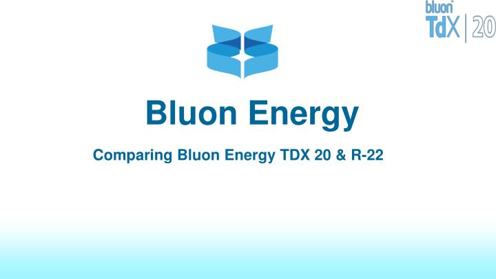 PPT - Tdx 20 - A Product by Bluon Energy PowerPoint