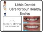 Lithia Dentist - Care for your Healthy Smiles
