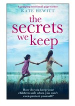 [PDF] Free Download The Secrets We Keep By Kate Hewitt