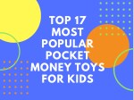 Top 17 Most Popular Pocket Money Toys For Kids