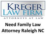 Need Family Law Attorney Raleigh NC