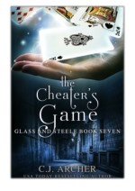 [PDF] Free Download The Cheater's Game By C.J. Archer