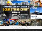 Industrial Control System and SCADA Cybersecurity Training : Tonex