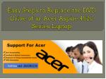 Easy steps to replace the dvd drive of an acer aspire 4520 series laptop