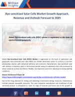 Dye-sensitized Solar Cells Market Growth Approach, Revenue and Outlook Forecast to 2025