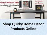 Shop Quirky Home Decor Products Online