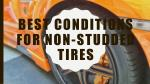 Best Conditions For Non-Studded Tires